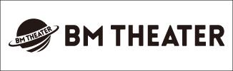 BM THEATER