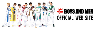 BOYS AND MEN OFFICIAL WEB SITE
